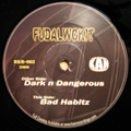 Dark n Dangerous / Bad Habitz